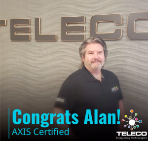congrats Alan from teleco axis certified to manage your security and property
